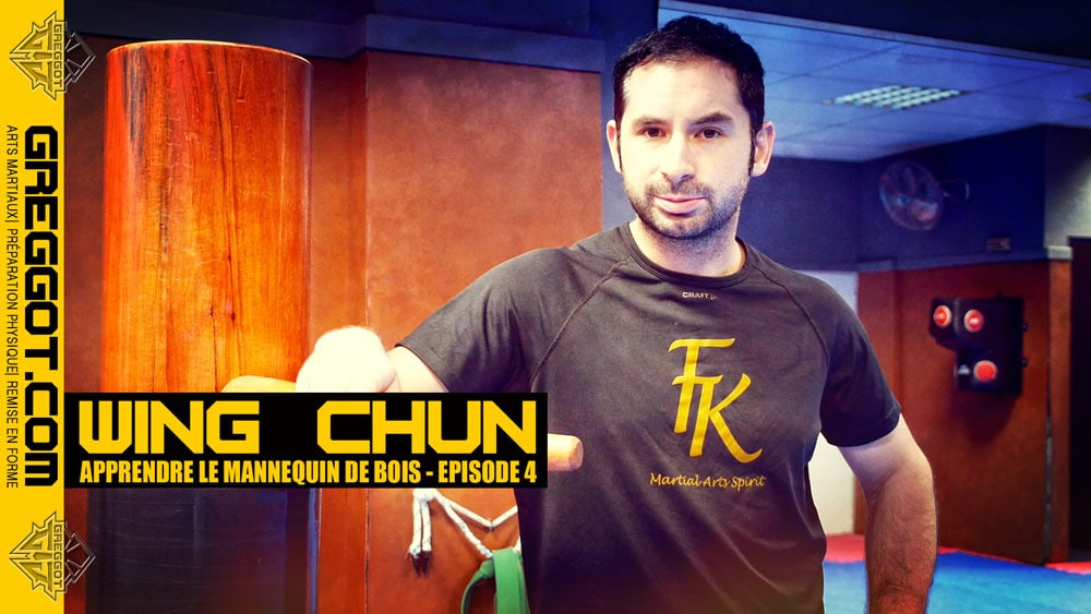 Wing Chun : apprendre le mannequin de bois – Episode 04