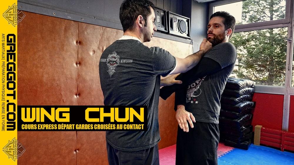 Wing Chun – Cours Express : gardes croisées au contact