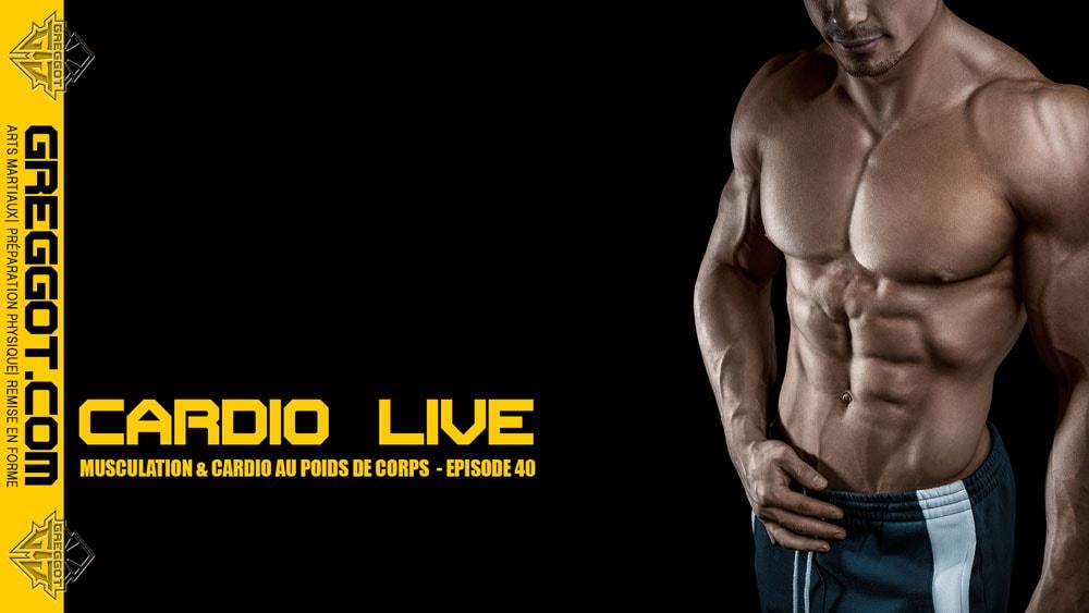 Cardio LIVE – Episode 40 – Musculation au poids de corps sans matériel