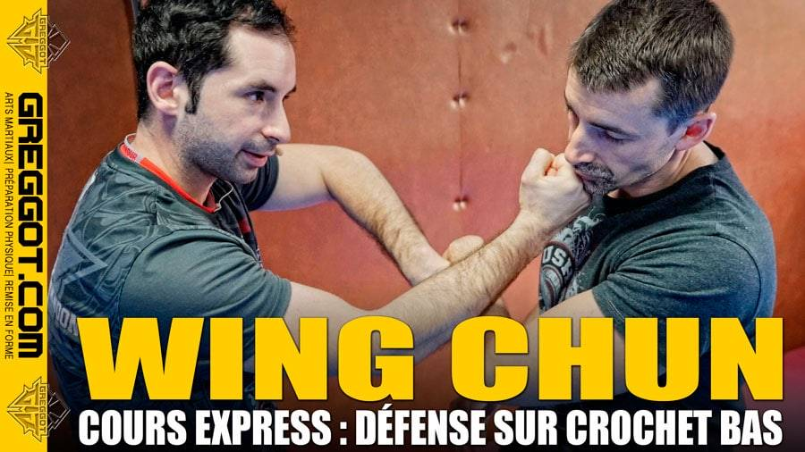 Wing Chun – Cours Express : Défense sur Crochet Bas