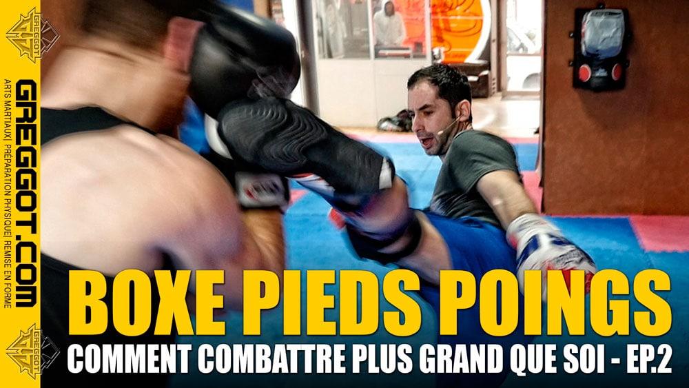 Boxe Pieds Poings : Comment Combattre Plus Grand Que Soi – Épisode 2