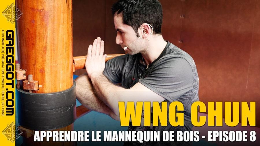 Wing-Chun-Apprendre-Mannequin-Bois-Episode-8