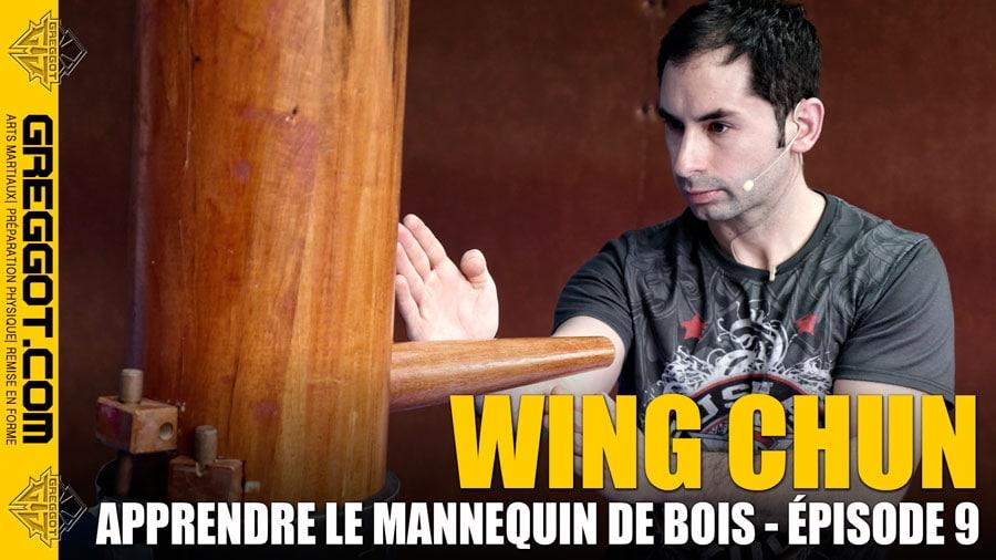 Wing-Chun-Apprendre-Mannequin-Bois-Episode-9