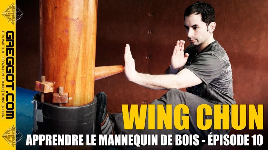 Wing Chun : apprendre le mannequin de bois – Épisode 10