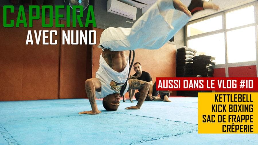 VLOG #10 : Capoeira avec Nuno | Kick Boxing | Sac de Frappe | Kettlebell