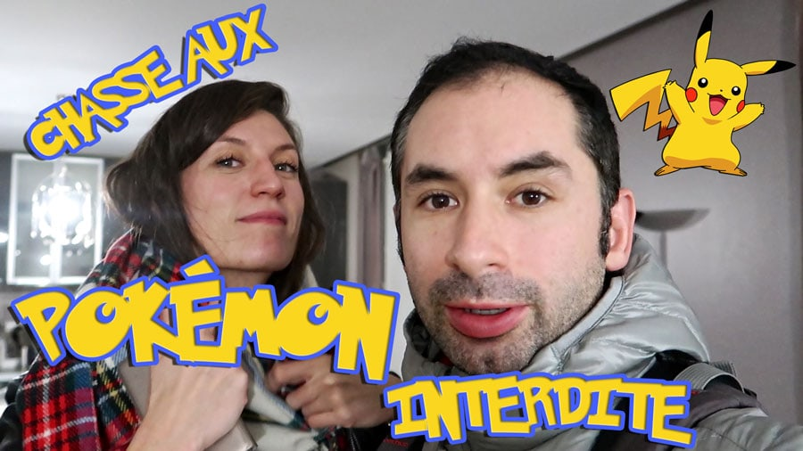 VLOG #12 : Chasse aux Pokémon Interdite