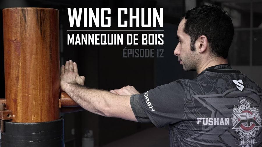 wing-chun-mannequin-de-bois-episode-12