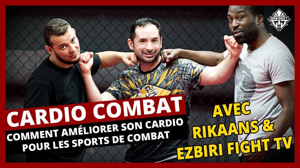Comment Améliorer son Cardio pour les Sports de Combat | GREGGOT | EZBIRI | RIKAANS