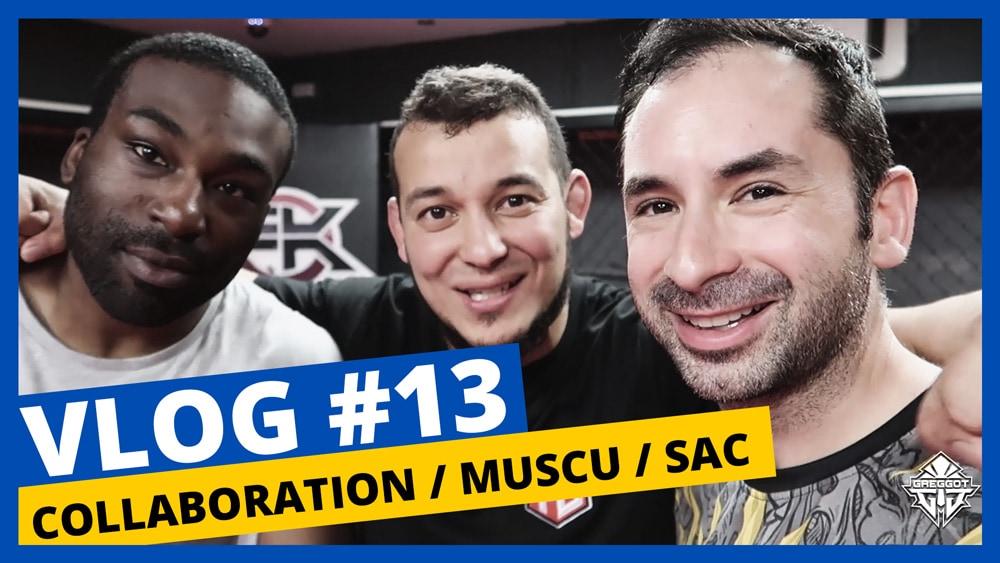 VLOG-13-Greggot-Collaboration-Muscu-Sac
