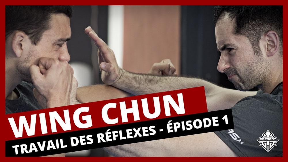 Wing Chun : Travail des Réflexes – Épisode 1