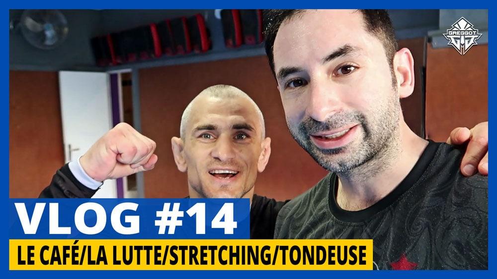 GREGGOT VLOG #14 – Café/ Lutte/ Stretching/ Tondeuse