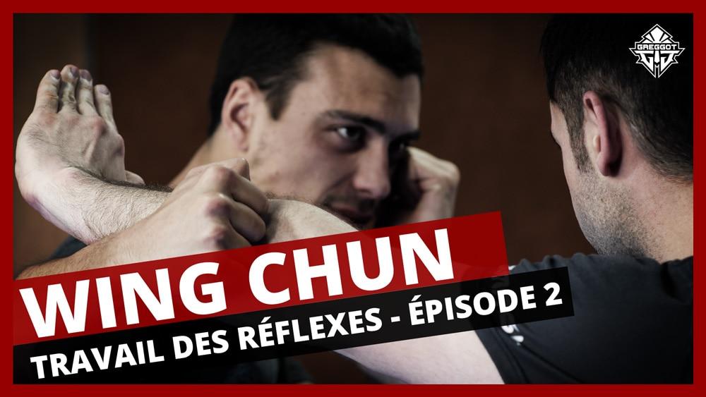 Wing Chun : Travail des Réflexes – Épisode 2