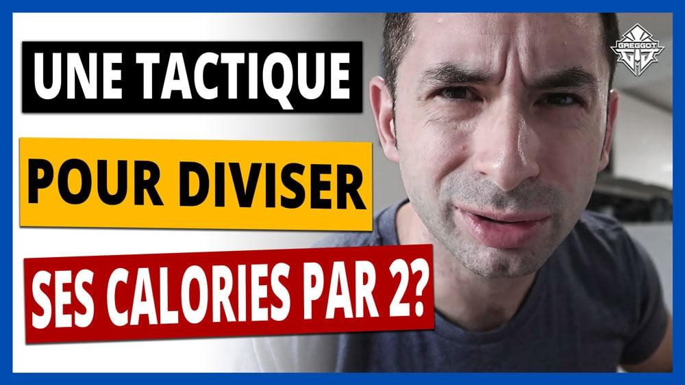 UNE TACTIQUE POUR DIVISER SES CALORIES PAR 2? | GREGGOT VLOG #17