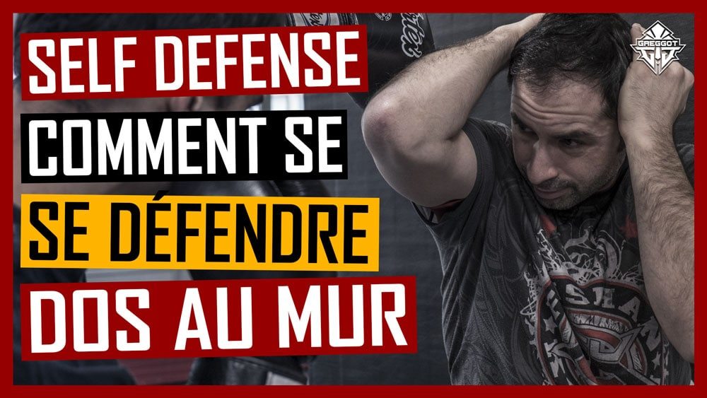 SELF DEFENSE – Comment se défendre dos au mur