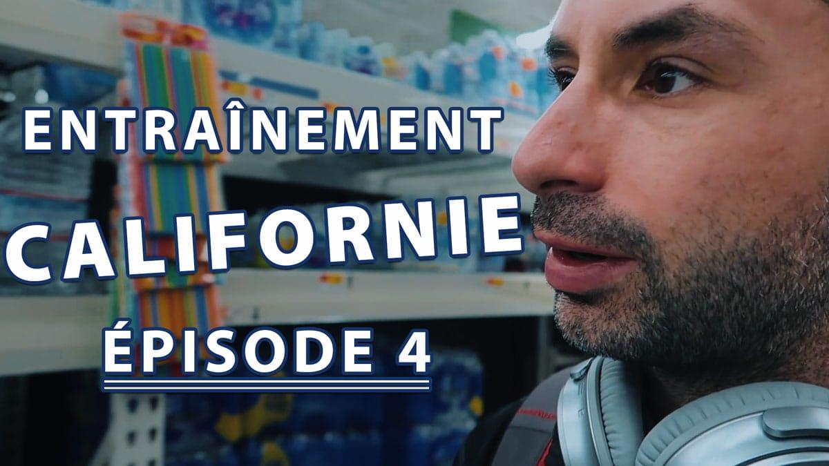 Entrainement-Californie-Episode-04