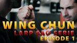 Wing-Chun-Tuto-Larp-Sao-Serie-E01