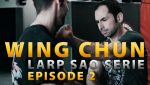 Wing-Chun-Tuto-Larp-Sao-Serie-E02