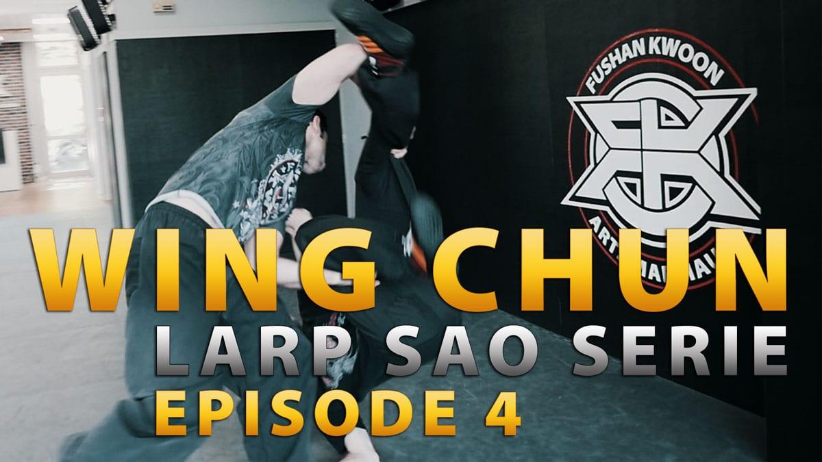 Wing-Chun-Tuto-Larp-Sao-Serie-E04