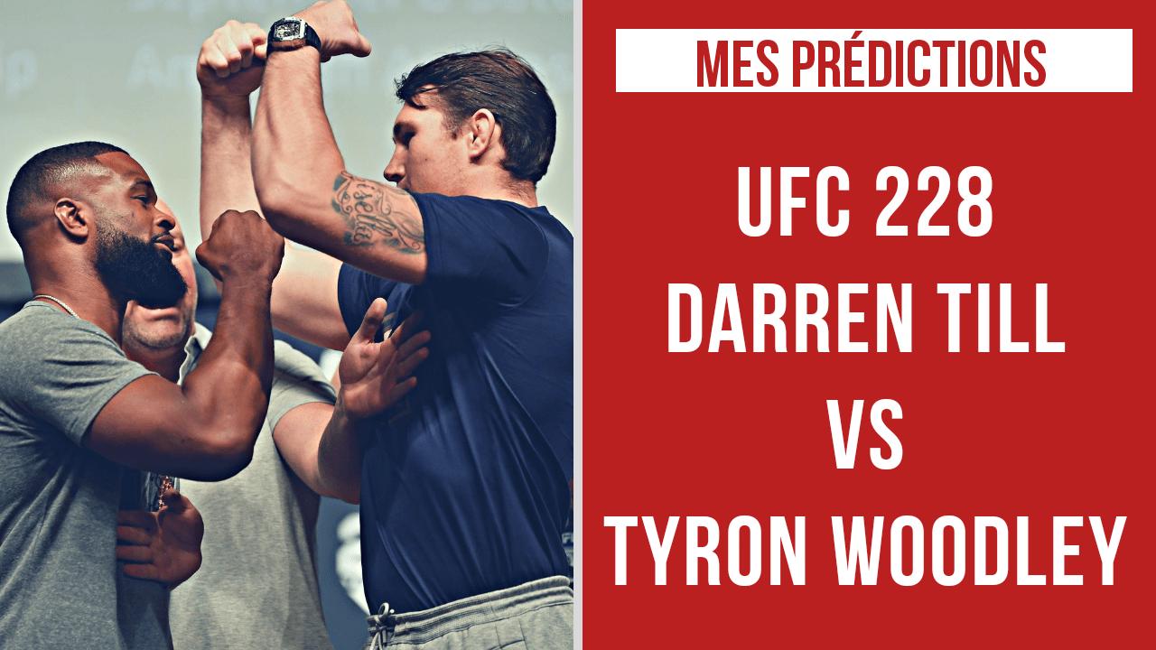 UFC 228 DARREN TILL VS TYRON WOODLEY : MES PRÉDICTIONS