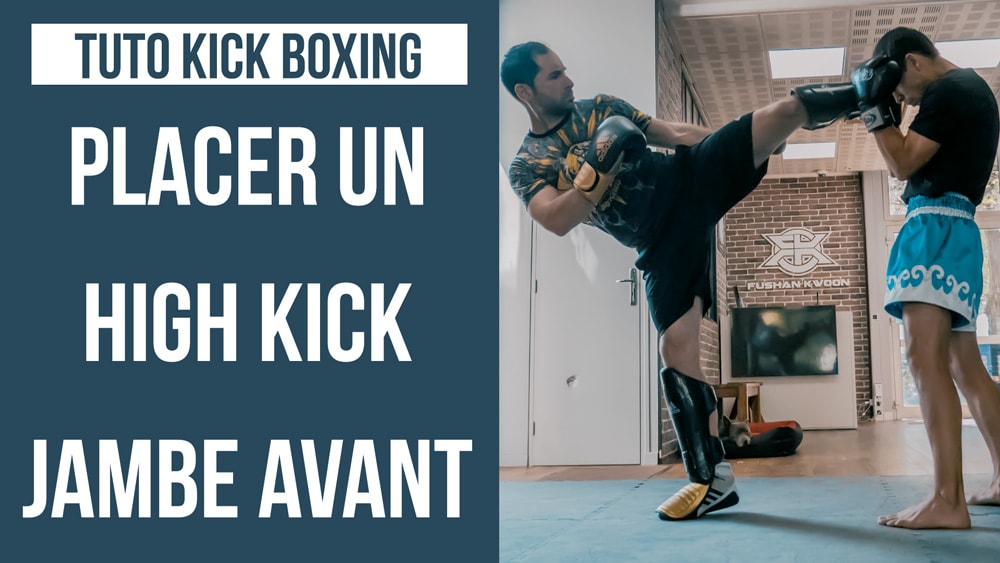 TUTO KICK BOXING : PLACER UN HIGH KICK JAMBE AVANT PUISSANT